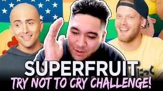 Superfruit | Try Not To Cry Challenge REACTION!!!