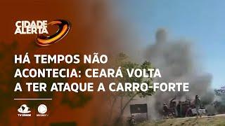 Há tempos não acontecia: Ceará volta a ter ataque a carro-forte