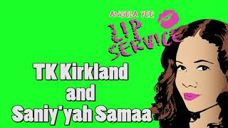 Angela Yee's Lip Service: TK Kirkland and Saniy'yah Samaa Episode