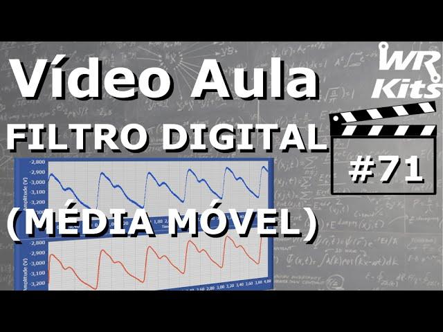 FILTRO DIGITAL (MÉDIA MÓVEL) | Vídeo Aula #71