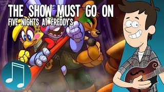 """The Show Must Go On"" - Five Nights at Freddy's ROCK SONG by MandoPony"