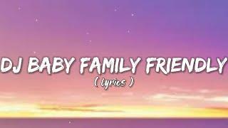 DJ BABY FAMILY FRIENDLY - CLEAN BANDIT (LIRIK)
