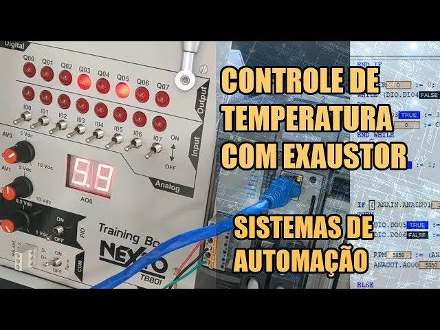 CONTROLE DE TEMPERATURA COM EXAUSTOR | Sistemas de Automação #009