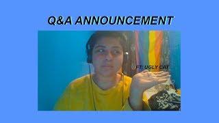 Q&A ANNOUNCEMENT ft; ugly cat