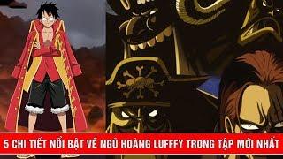 5 chi tiết nổi bật về One Piece tập mới nhất : Ngũ hoàng Luffy truy nã 1 tỷ 500 triệu