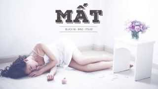 Mất - Binz ft BlackBi & Its Lee [Lyric Video]