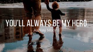 Ashley Marina -You'll Always Be My Hero(lyrics)- Original Song -AGT-2020