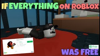If Everything on ROBLOX Was Free