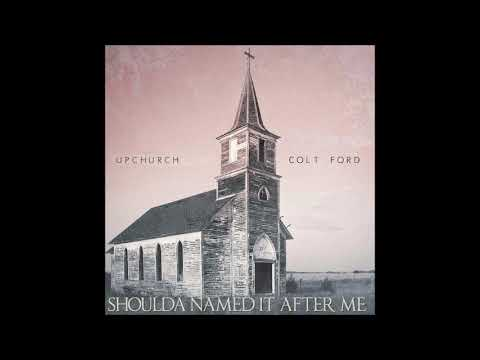 Ryan Upchurch ft Colt Ford - Shoulda Named It After Me