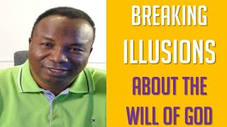 BREAKING ILLUSIONS ABOUT THE WILL OF GOD.  HOW TO KNOW GOD THROUGH THE HOLY SPIRIT.  2019-01-21.