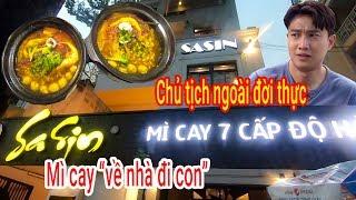 Mì cay Sasin 7 cấp độ của Diễn Viên Quốc Trường cực ngon ở Sài Gòn
