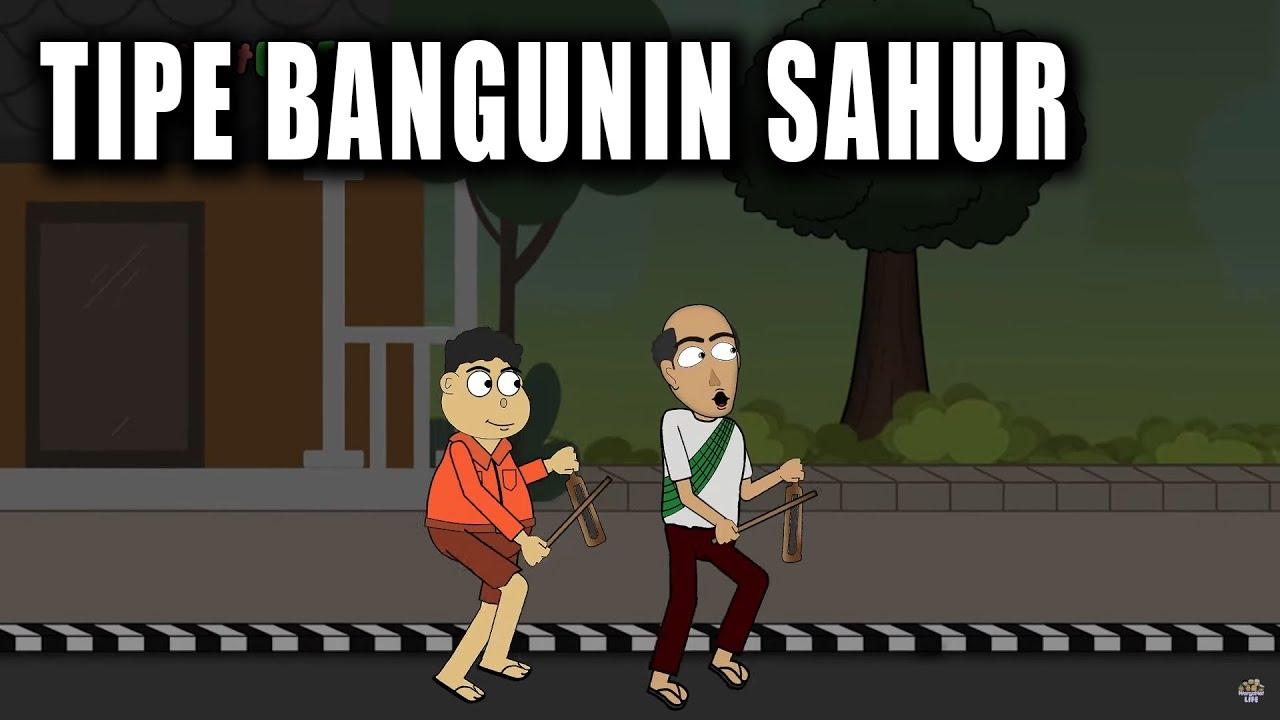 Tipe Tipe Bangunin Sahur