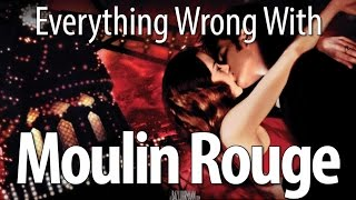Everything Wrong With Moulin Rouge In 10 Minutes Or Less
