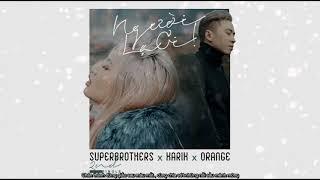 Người Lạ Ơi | Superbrothers x Karik x Orange | Video Lyrics