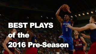 BEST Plays of the 2016 NBA Pre-Season!