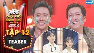 Thách thức danh hài 5|Teaser tập 12: Trấn Thành, Trường Giang khóc ròng khi bị thí sinh gọi bằng chú
