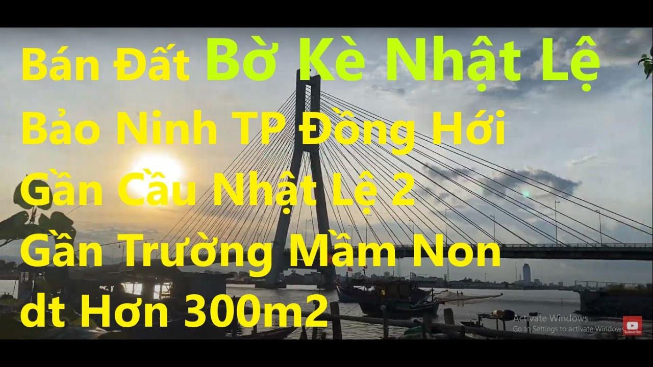 Bán đất Bờ Kè Nhật Lệ Bảo Ninh, TP Đồng Hới, sát cầu Nhật Lệ, giá rẻ hơn thị trường gần 20 nấc giá video