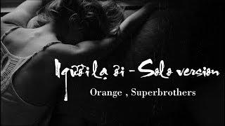 [Lyrics HD] Người lạ ơi (Solo version) - Bản không rap - Orange, Superbrothers //