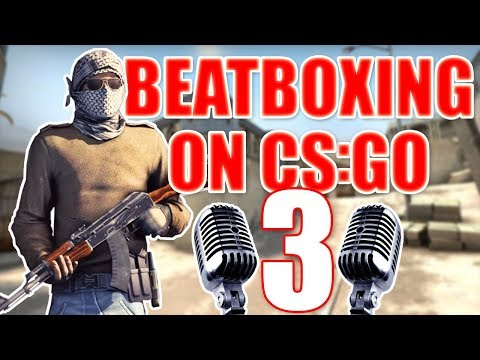 WHEN A BEATBOXER PLAYS CS:GO 3