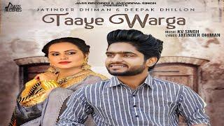 Taaye Warga – Jatinder Dhiman – Deepak Dhillon