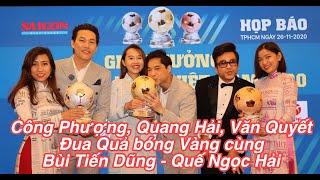 CÔNG PHƯỢNG, QUANG HẢI, VĂN QUYẾT tranh Quả bóng Vàng Việt Nam 2020 với BÙI TIẾN DŨNG - QUẾ NGỌC HẢI
