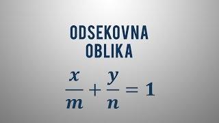 Odsekovna (segmentna) enačba premice