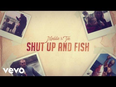 Maddie & Tae - Shut Up And Fish (Lyric)