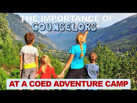 The Importance of Counselors at a Coed Adventure Camp