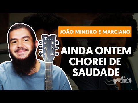 Baixar Ainda Ontem Chorei de Saudade - João Mineiro e Marciano (aula de violão)