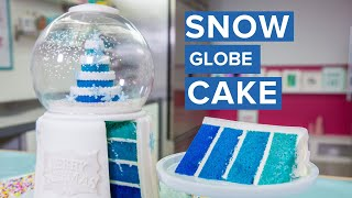 SNOW GLOBE CAKE! | Holiday Baking | How To Cake It