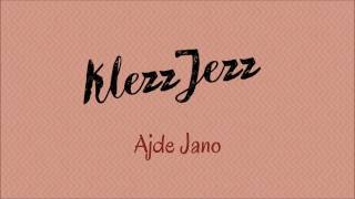 KlezzJezz - KlezzJezz -  Ajde Jano