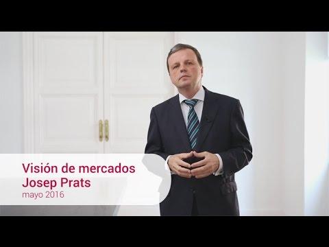 Visión de mercados · Josep Prats · Mayo 2016