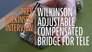 Watch the Trade Secrets Video, Trevor Wilkinson's Adjustable Compensated Bridge for Tele