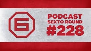 CEJUDO X DILLASHAW 2  (PODCAST SEXTO ROUND #228)