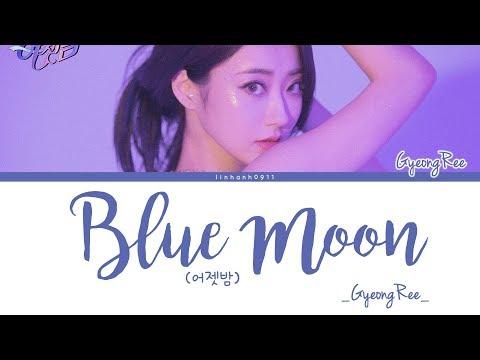 [9MUSES] Kyungri (경리)_ 어젯밤(BLUE MOON) [Color Coded Lyrics Han|Rom|Eng]