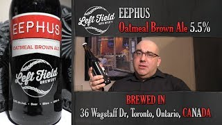 Left Field Brewery EEPHUS Oatmeal Brown Ale Review - Drinking In Canada