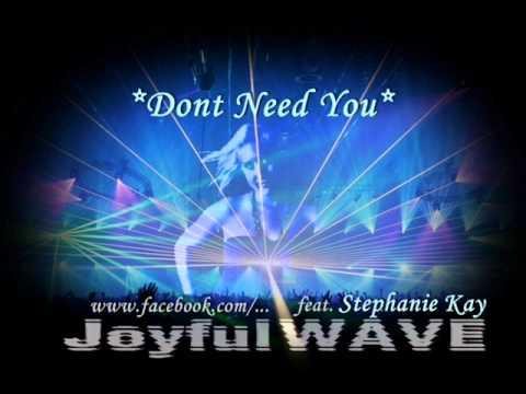 JoyfulWAVE - Dont Need You (ft. Stephanie Kay)