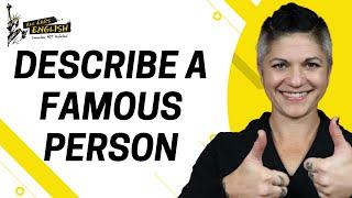 8+ IELTS Sample Part 2: Describe a Famous Person