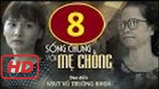 SONG CHUNG VOI ME CHONG -TAP 8 #2