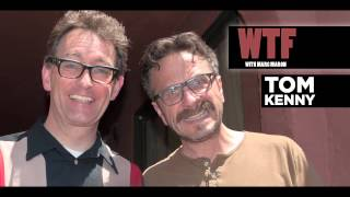 WTF - Tom Kenny talks voice acting.