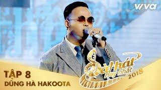 Là Thế - Dũng Hà Hakoota | Tập 8 Sing My Song - Bài Hát Hay Nhất 2018