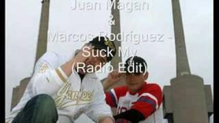 Juan magan & Marcos Rodríguez - suck my