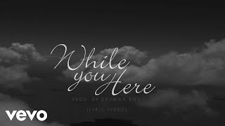 Young Dolph - While U Here (Lyric Video)