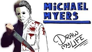 MICHAEL MYERS | Draw My Life