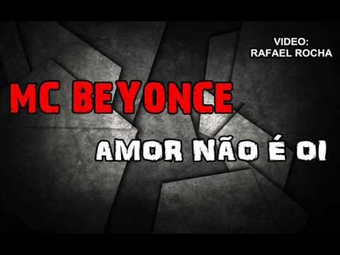 Baixar MC BEYONCE - AMOR NÃO É OI  (( VIDEO OFICIAL ))