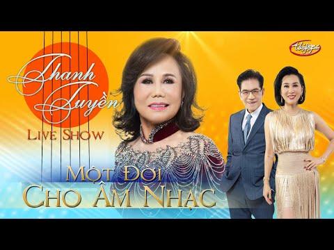 Thanh Tuyền Live Show - Một Đời Cho Âm Nhạc (Full Program)