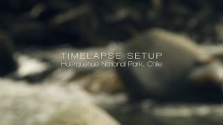 Patagonia Timelapse Project   BTS Huerquehue