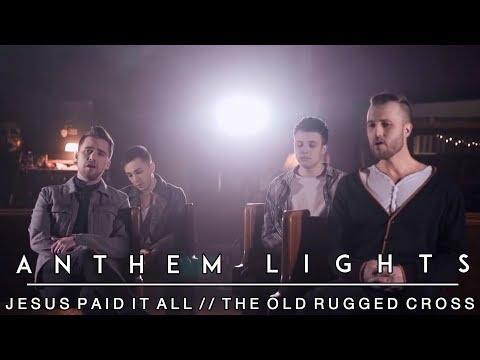 Hymns Medley: Cross Medley (Jesus Paid it All, The Old Rugged Cross) | Anthem Lights