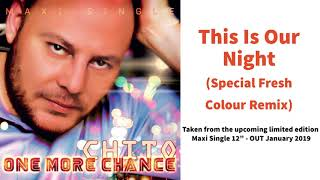 CHITO - This Is Our Night (Special Fresh Colour Remix)