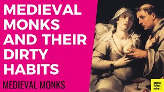 Medieval Monks & Their Filthy Habits - Rogues Gallery Online